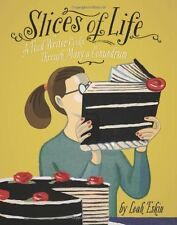 Slices of Life: A Food Writer Cooks through Many a