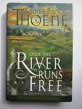 ONLY THE RIVER RUNS FREE - HARD COVER WITH DUST JACKET by Bodie & Brock Thoene