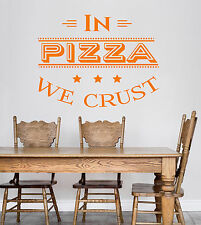 Vinyl Wall Decal Pizza Quote Pizzeria Italian Restaurant Kitchen Stickers ig4905