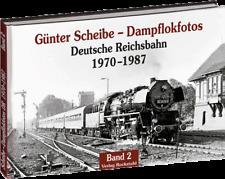 Dampflokfotos - Deutsche Reichsbahn 1970-1987- Band 2 (G. Scheibe)