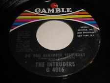 The Intruders: Do You Remember Yesterday 45 - Soul