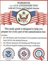 Workbook for the U.S. Citizenship Test with all Civics and English Lessons, P...