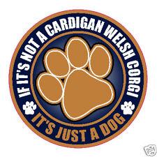 "Not A Cardigan Welsh Corgi Just A Dog 5"" Sticker"