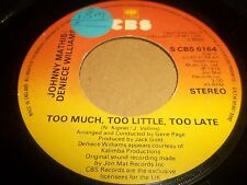 """JOHNNY MATHIS AND DENIECE WILLIAMS """" TOO MUCH TOO LITTLE TOO LATE """" 7"""" SINGLE"""