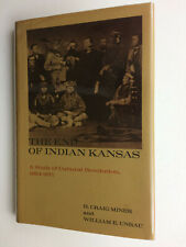 New listing The End Of Indian Kansas by H. Craig Miner & William E. Unrau