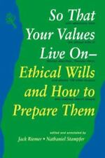 So That Your Values Live On: Ethical Wills and How to Prepare Them (  ) Used -