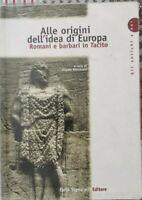 Alle origini dell'idea di Europa: romani e barbari in Tacito - ER