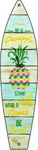 "BE A PINEAPPLE METAL SURFBOARD NOVELTY SIGN 17"" x 4.5"" PATIO POOL DECK BAR"