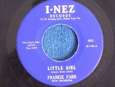 Frankie Farr/Little Girl-Queen of My Dreama/1960 Original/I-Nez 001/EX to M-