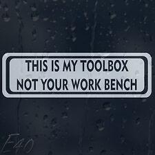 Questa è la mia TOOL BOX non il vostro banco di lavoro Auto Decalcomania Adesivo Vinile