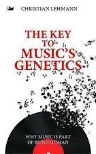 The Key to Music's Genetics: Why Music is Part of Being Human (Anthem Cosmopolis