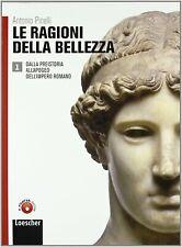 LE RAGIONI DELLA BELLEZZA. VOL.1. DALLA PREISTORIA ALL'APOGEO A.PINELLI LOESCHER