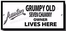 Grumpy Old Austin Seven copain Owner Lives Here métal plaque.vintage voiture