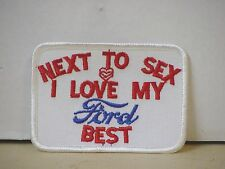 """FORD """"NEXT TO SEX I LOVE MY FORD BEST"""" PATCH"""