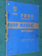 1954 FORD CAR SHOP MANUAL / ORIGINAL SUPPLEMENT TO THE 52 BOOK