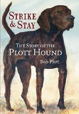 Story of the Plott Hound: Strike & Stay: By Bob Plott