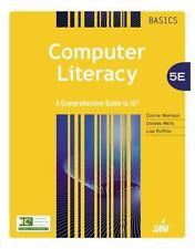 Computer Literacy BASICS : A Comprehensive Guide to IC3 by Lisa Ruffolo, Dolores