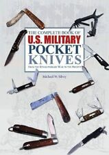 The Complete Book of U.S. Military Pocket Knives: From the Revolutionary War...