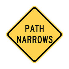 W5-4a - Path Narrows Sign  - 18 x 18 - A Real Sign. 10 Year 3M Warranty.