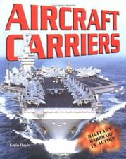 Aircraft Carriers (Military Hardware in Action)