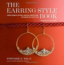 The Earring Style Book (pb) by Stephanie A. Wells - DIY making earrings NEW