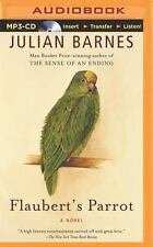 Flaubert's Parrot by Julian Barnes (2014, MP3 CD, Unabridged)