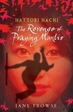 Hattori Hachi: The Revenge of Praying Mantis by Prowse, Jane Paperback Book The