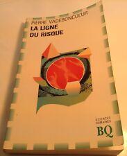 Book in French LA LIGNE DU RISQUE  Livre en Francais PIERRE VADEBONCOEUR