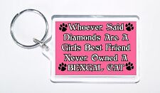Whoever Said Diamonds Girls Best Friend Never Owned a Bengal Cat Keyring, Gift