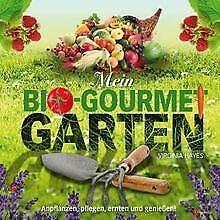 Mein Bio-Gourmet-Garten: Anpflanzen, Pflegen, Ernte... | Buch | Zustand sehr gut
