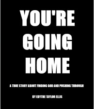 YOU'RE GOING HOME-A True Story About Finding God and Pushing Through-Large Print