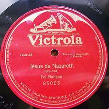 "12"" PLANÇON POL Opera 78rpm US Victrola 85065 Jesus de Nazareth (Gounod)"