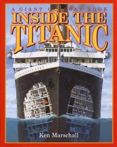 Inside the Titanic : A Giant Cut-Away Book by Ken Marschall