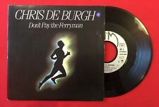 CHRIS DE BURGH DON'T PAY THE FERRYMAN ALL THE LOVE AMS9240 VG+ VINYLE 45T SP
