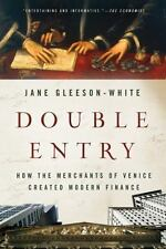 Double Entry : How the Merchants of Venice Created Modern Finance by Jane...