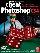 How to Cheat in Photoshop CS4: The art of creating
