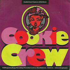 """Cookie Crew - Come on and get some (1989) UK 7"""""""
