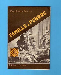 ►FERENCZI - MON ROMAN POLICIER N°319 - FAMILLE A PENDRE - PAUL TOSSEL - 1954