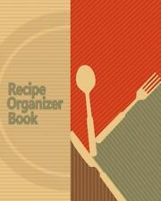 Recipe Organizer Book : 150 Blank Recipes! DIY Recipe Book / Blank Cook Book ...
