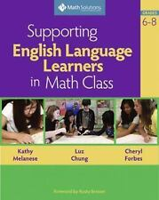 Supporting English Language Learners in Math Class, Grades 6-8 by Luz Chung,...