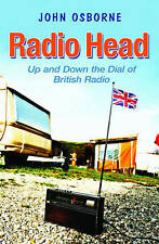 Radio Head: Up and Down the Dial of British Radio,John Osborne,Excellent Book mo