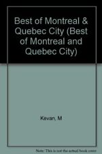 The Best of Montreal and Quebec City: A Guide to t