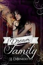 Dream Family : Dreams, Book 4 by J. J. DiBenedetto (2013, Paperback)