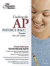 Cracking the AP Physics B and C Exams, 2006-2007 Edition (College Test Prep)