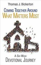 What Are We Fighting For?: Coming Together Around What Matters Most : Six...