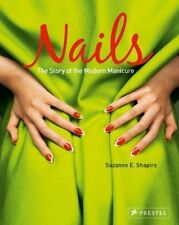Nails: The Story of the Modern Manicure, Suzanne E. Shapiro, Very Good, Paperbac