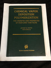 Chemical Vapor Deposition Polymerization : The Growth and Properties of...