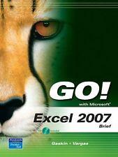 Go!: Microsoft Excel 2007, Brief by Alicia Vargas and Shelley Gaskin (2007, CD-R