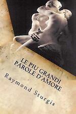 Le Piu Grandi Parole D'Amore : Come Persone in Amore Piace Condividerlo con...