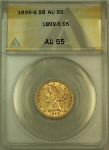 1899-S Liberty $5 Half Eagle Gold Coin ANACS AU-55